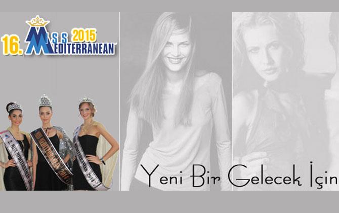 Akdeniz en güzel kızını Miss Mediterranean seçicek!